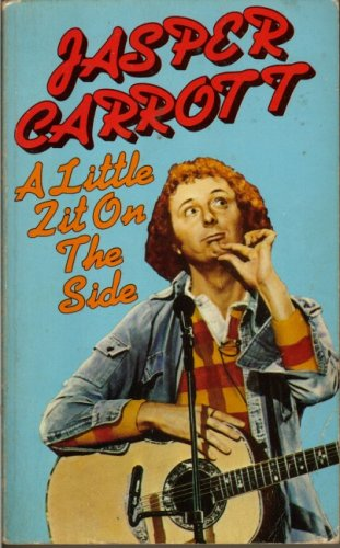 A Little Zit On The Side by Jasper Carrott