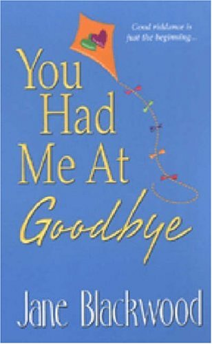 You Had Me At Goodbye by Jane Blackwood