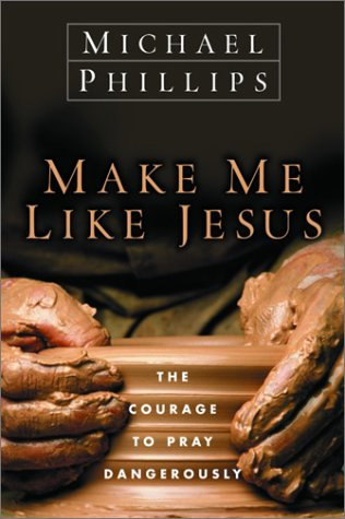 Make Me Like Jesus by Michael             Phillips