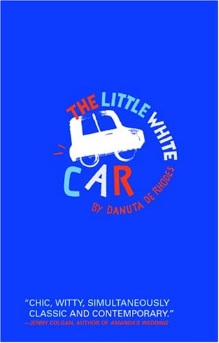 The Little White Car by Danuta de Rhodes