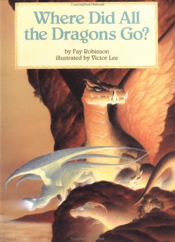 Where Did All The Dragons Go? by Fay Robinson