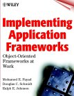Implementing Application Frameworks: Object-Oriented Frameworks at Work