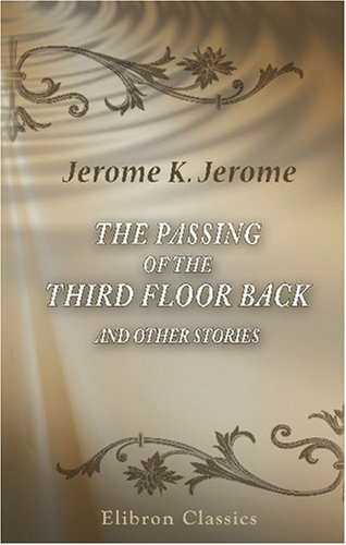 The Passing of the Third Floor Back and Other Stories