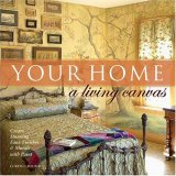 Your Home a Living Canvas by Curtis L. Heuser