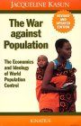 The War Against Population: The Economics and Ideology of Population Control