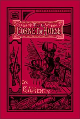 The Cornet of Horse by G.A. Henty