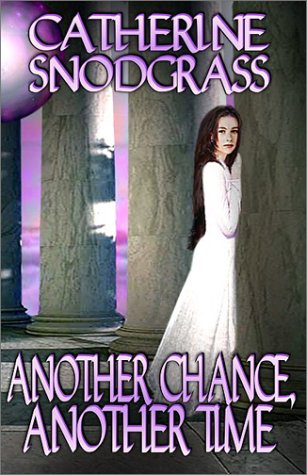Another Chance, Another Time by Catherine Snodgrass