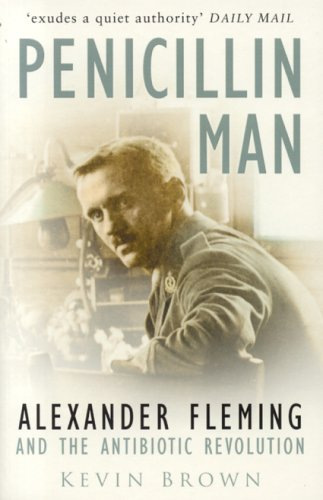 Penicillin man alexander flemming and the antibiotic revolution by