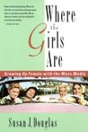 Where the Girls Are:: Growing Up Female with the Mass Media