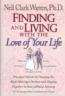 Finding and Living with the Love of Your Life: Practical Secrets to Choosing the Right Marriage Partner and Staying Together in Your Lifelong Journey