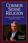 Common Sense Religion: A Guide for Renewing Your Christian Values