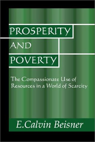 Prosperity and Poverty by E. Calvin Beisner