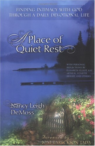 A Place of Quiet Rest: Finding Intimacy with God Through Daily Devotional Life
