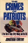 The Crimes of Patriots: A True Tale of Dope, Dirty Money and the CIA