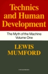 Myth of the Machine : Technics and Human Development