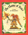 The Flame of Peace: A Tale of the Aztecs