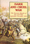 Dark And Cruel War: The Decisive Months Of The Civil War, September December 1864