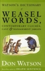 Watson's Dictionary of Weasel Words, Contemporary Cliches, Cant & Manage