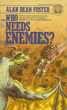 ...Who Needs Enemies?
