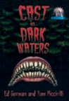 Cast in Dark Waters (Cemetery Dance Novella Series, #11)