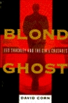 Blond Ghost: Ted Shackley and the CIA's Crusades