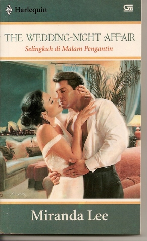The Wedding-Night Affair / Selingkuh Di Malam Pengantin by Miranda Lee