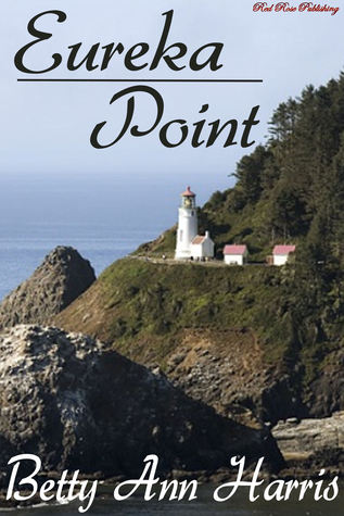 Eureka Point by Betty Ann Harris