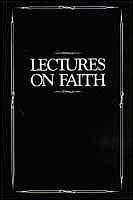 Lectures on Faith by Joseph Smith Jr.