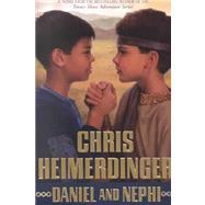 Daniel and Nephi by Chris Heimerdinger
