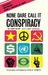 None Dare Call It Conspiracy by Gary Allen