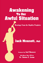 Awakening To Our Awful Situation by Jack Monnett
