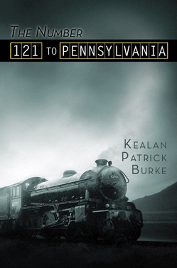 The Number 121 to Pennsylvania and Others by Kealan Patrick Burke