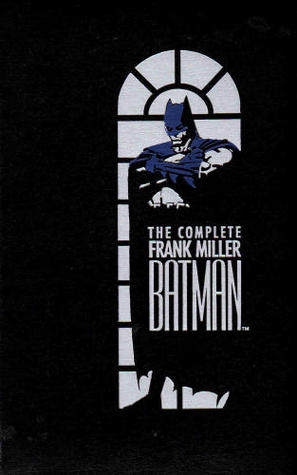 The Complete Frank Miller Batman (Batman Year One + Batman Dark Knight Returns)