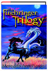 The Firebringer Trilogy by Meredith Ann Pierce