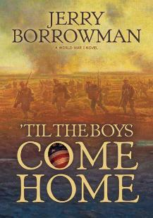 'Til The Boys Come Home by Jerry Borrowman