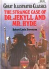 Strange Case Of Dr. Jekyll And Mr. Hyde (Great Illustrated Classics)