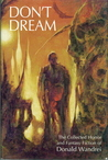 Don't Dream: The Collected Horror and Fantasy Fiction of Donald Wandrei