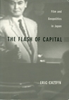 The Flash of Capital: Film and Geopolitics in Japan