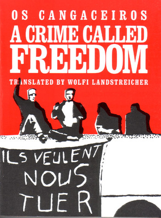 A Crime Called Freedom by Os Cangaceiros
