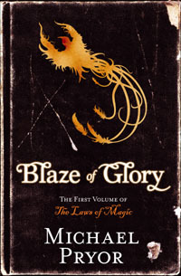 Blaze of Glory by Michael Pryor