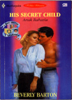 Anak Rahasia (His Secret Child) - 3 Bayi Untuk 3 Saudara Book 1 by Beverly Barton