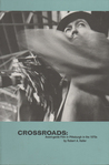 Crossroads: Avant Garde Film In Pittsburgh In The 1970s