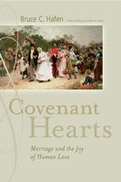 Covenant Hearts: Marriage and the Joy of Human Love
