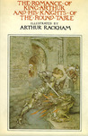 The Romance of King Arthur and His Knights of the Round Table (Illustrated by Arthur Rackham)