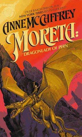 Moreta: Dragonlady of Pern (Pern, #7)