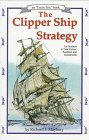 The Clipper Ship Strategy by Richard J. Maybury