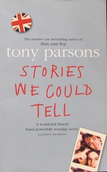 Stories We Could Tell by Tony Parsons
