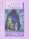 Moebius 1: Upon a Star (The Collected Fantasies of Jean Giraud, #1)