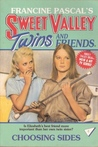 Choosing Sides (Sweet Valley Twins and Friends, #4)