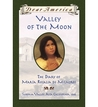 Valley of the Moon: The Diary of María Rosalia de Milagros, Sonoma Valley, Alta Valley, California, 1846, (Dear America)